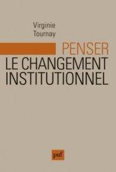 Penser le changement institutionnel