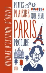 Petits plaisirs que seul Paris procure