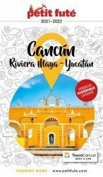 Petit Futé Cancun - La Riviera Maya. Péninsule du Yucatan, Edition 2021