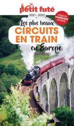 A paraitre dans Voyages-Tourisme dans le monde, Petit Futé Circuits en train en Europe
