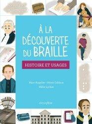 Petite histoire du braille à l'usage de tous