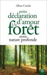 Petite déclaration d'amour à la forêt, notre nature profonde