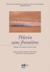 Pèlerin sans frontières. Mélanges en l'honneur de Pascal Griener