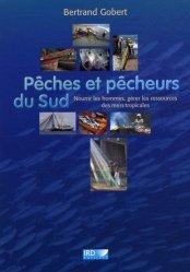 Pêches et pêcheurs du Sud Nourrir les hommes, gérer les ressources des mers tropicales