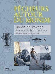 Pêcheurs autour du monde. Un an de voyage en mers lointaines