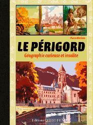 Périgord, géographie curieuse insolite