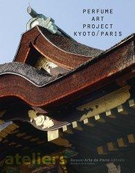 Perfume Art Project Kyoto / Paris