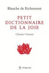 Petit dictionnaire de la joie. Chanter l'instant