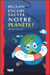 Peut-on encore sauver notre planète