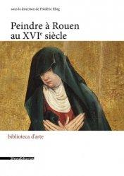 Peindre à Rouen au XVIe siècle