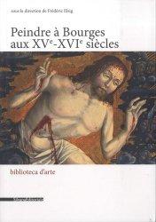 Peindre à Bourges aux XVe-XVIe siècles