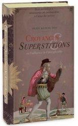 Petit manuel des croyances et superstitions ou l'influence de l'inexplicable