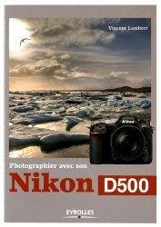 Photographier avec son nikon d500