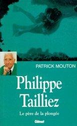 Philippe Tailliez. Le père de la plongée