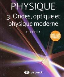 Physique Tome 3 Ondes, optique et physique moderne