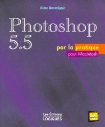 Photoshop 5.5 par la pratique pour Macintosh