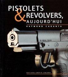 Pistolets & revolvers aujoud'hui .v1