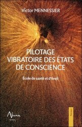 Pilotage vibratoire des états de conscience