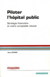 Piloter l'hôpital public. Stratégie financière et cadre comptable rénové