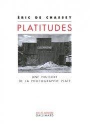 Platitudes. Une histoire de la photographie plate