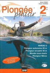 Plongée plaisir niveau 2. Plongeur autonome 20 m, Plongeur encadré 40 m, Monde sous-marin, Plongeur Nitrox, 7e édition