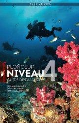 Plongeur niveau 4. Guide de palanquée