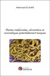 Plantes médicinales, alimentaire et aromatiques potentiellement toxiques