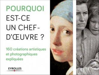 Pourquoi est-ce un chef d'oeuvre ? Coffret en 2 volumes : 80 tableaux et sculptures expliqués ; 80 photographies expliquées