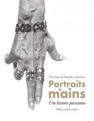 Portraits de mains. Une histoire parisienne