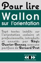 Pour lire Wallon sur l'orientation. Sept textes inédits d'Henri Wallon