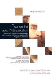 Pour en finir avec l'interprétation. Usages des techniques d'interprétation dans les jurisprudences constitutionnelles française et allemande