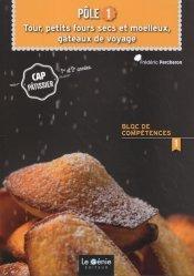 Pôle 1 Tour, petits fours secs et moelleux, gâteaux de voyage CAP pâtissier 1re et 2e années