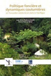 Politique foncière et dynamiques coutumières en Nouvelle-Calédonie et dans le Pacifique
