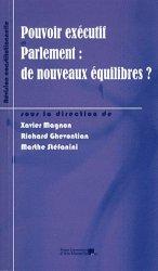 Pouvoir exécutif et Parlement : de nouveaux équilibres ? L'impact de la révision constitutionnelle du 23 juillet 2008 sur le rééquilibrage des institutions