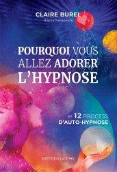 Pourquoi vous allez adorer l'hypnose