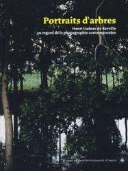 Portraits d'arbres. Henri Gadeau de Kerville au regard de la photographie contemporaine