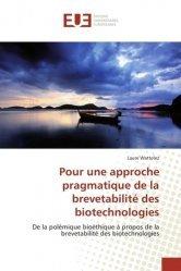 Pour une approche pragmatique de la brevetabilité des biotechnologies