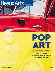 Pop art. Icons that matter, Collection du Whitney Museum of American Art, Musée Maillol