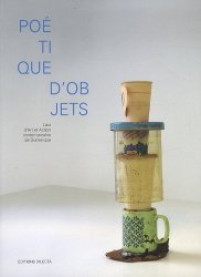 Poétique d'objets. Lieu d'Art et Action contemporaine de Dunkerque, Edition bilingue français-anglais