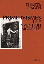 Primitivismes. Une invention moderne