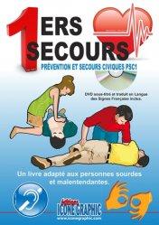 Premiers secours, Prévention et secours civiques PSC1 pour les personnes sourdes et malentendantes. Avec DVD en langue des signes