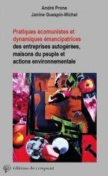 Pratiques écomunistes et dynamiques émancipatrices des entreprises autogérées, des maisons du peuple et des actions environnementales