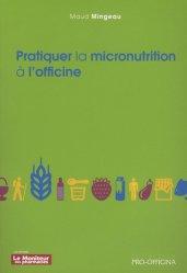 Pratiquer la micronutrition à l'officine