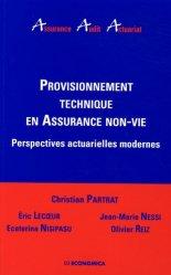 Provisionnement technique en Assurance non-vie. Perspectives actuarielles modernes