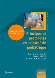 PRINCIPES ET PROTOCOLES EN ANESTHESIE PEDIATRIQUE - (LIVRE + APPLICATION GRATUITE)  |