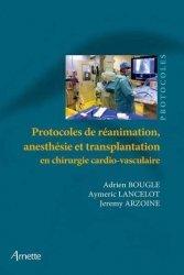 Protocoles de réanimation, anesthésie et transplantation en chirurgie cardio-vasculaire