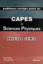 Problèmes corrigés posés au Capes de Sciences Physiques Physique Chimie