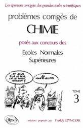 Problèmes corrigés de chimie posés aux concours des Écoles Normales supérieures Tome 3