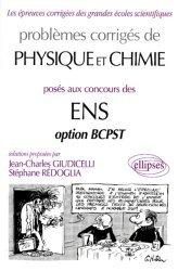 Problèmes corrigés de physique et chimie posés aux concours des ENS