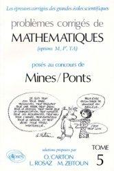 Problèmes corrigés de mathématiques posés au concours des Mines-Ponts